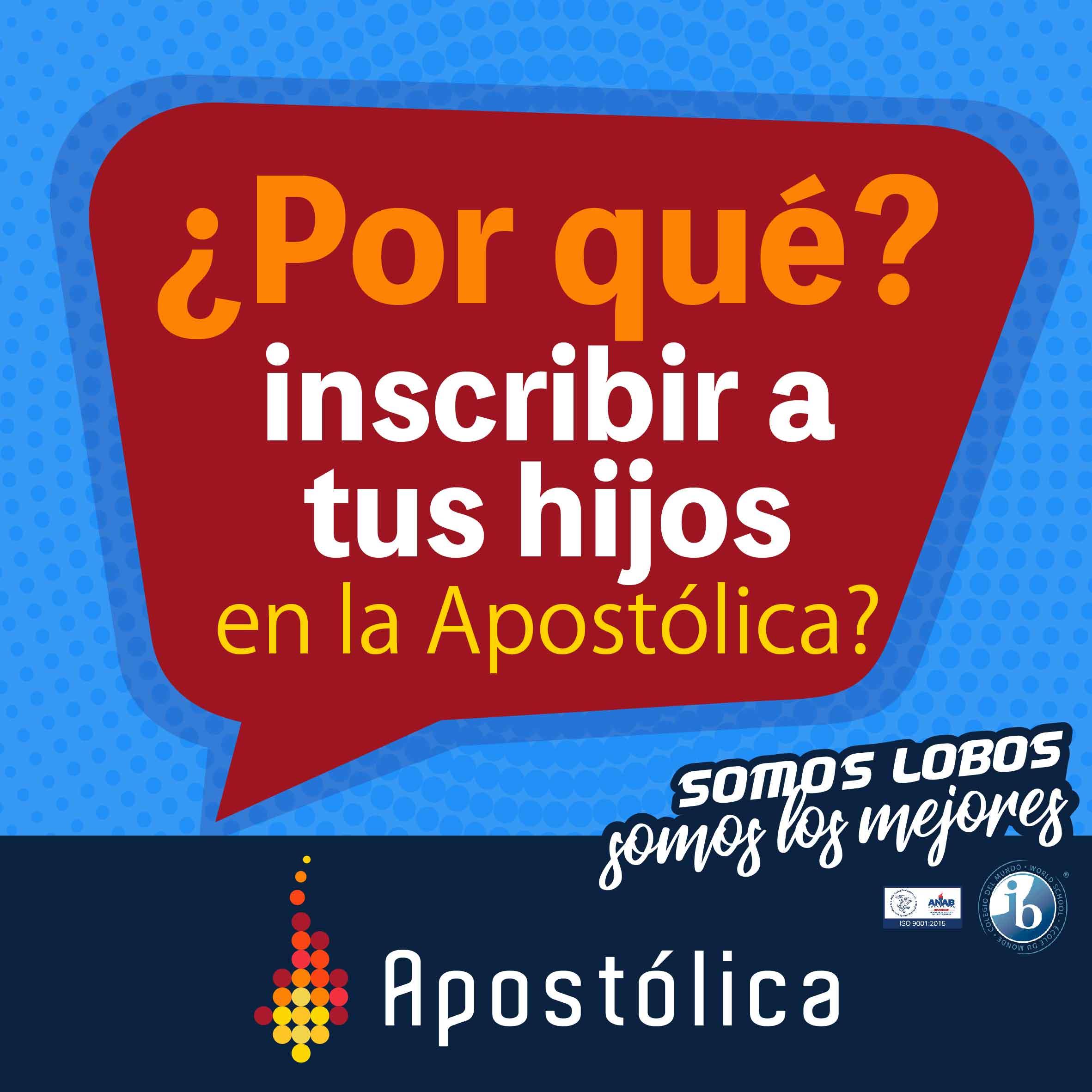 ¿Por qué inscribir a tus hijos en la Apostólica?