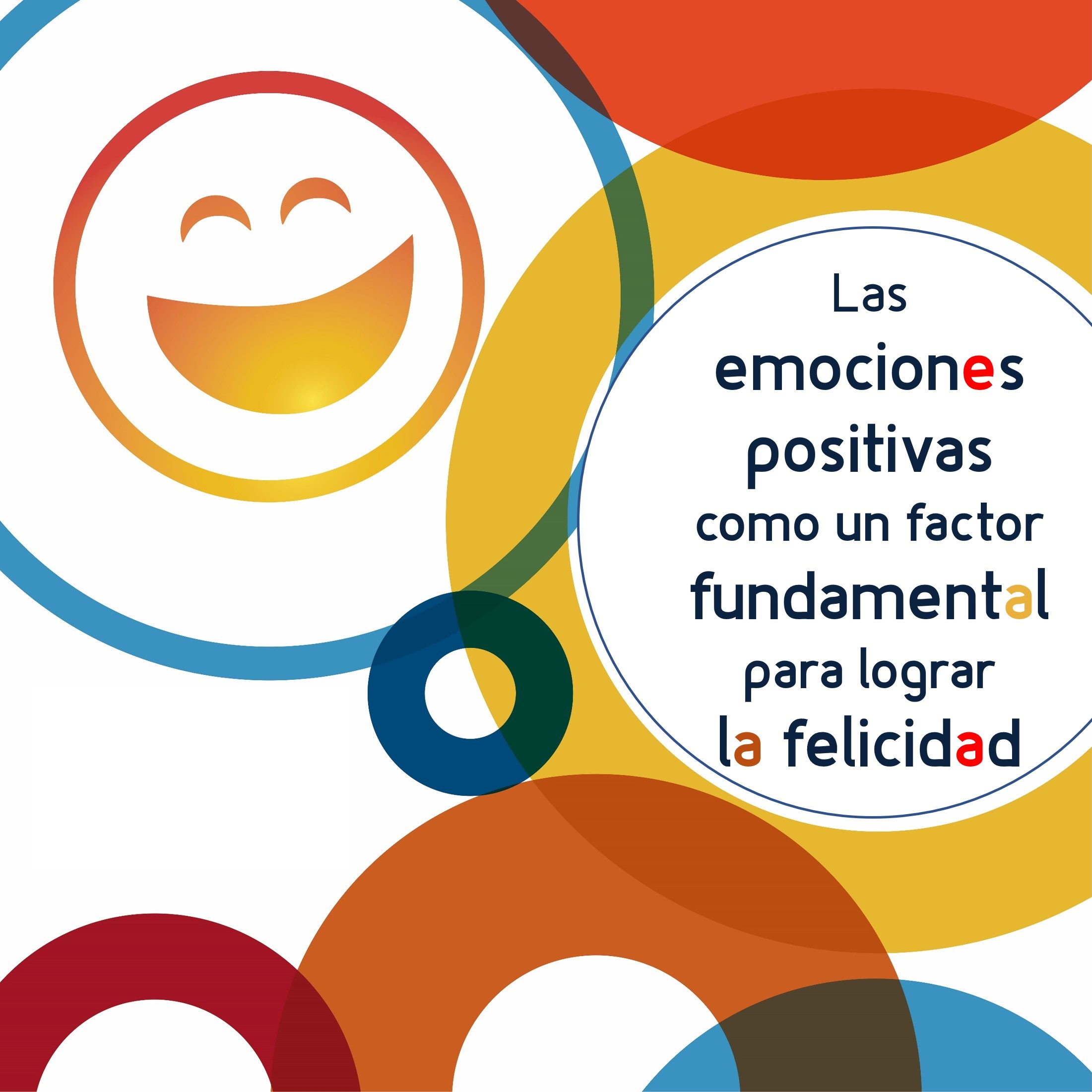 Las emociones positivas como factor fundamental para lograr la felicidad